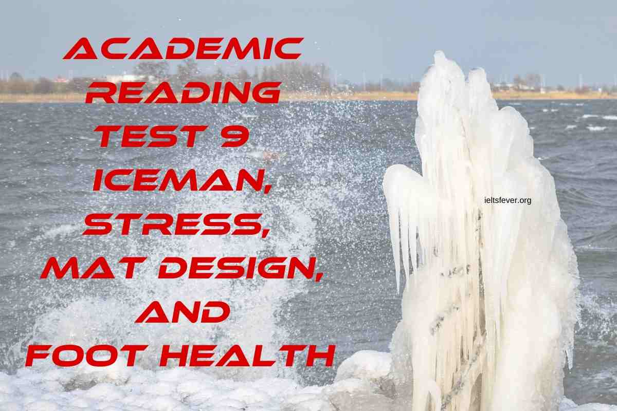 Academic Reading Test 9Iceman, Stress, Mat Design, And FootHealth