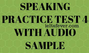SPEAKING PRACTICE TEST 4 WITH AUDIO SAMPLE