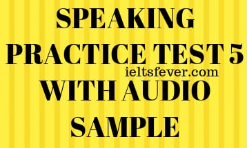 SPEAKING PRACTICE TEST 5 WITH AUDIO SAMPLE