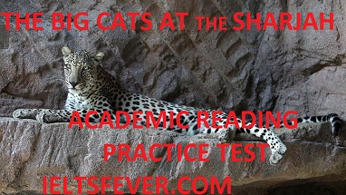 Academic reading practice test 1 THE BIG CATS AT THE SHARJAH BREEDING CENTRE
