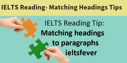 IELTS Reading Tip: Matching headings to paragraphs
