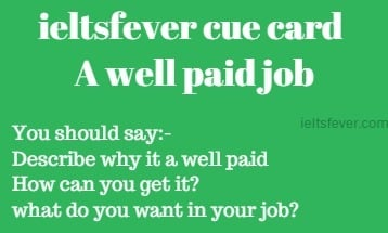 ieltsfever cue card example A well paid job