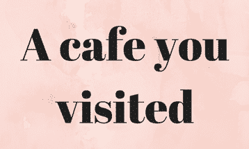 A cafe you visited speaking cue card IELTS EXAM