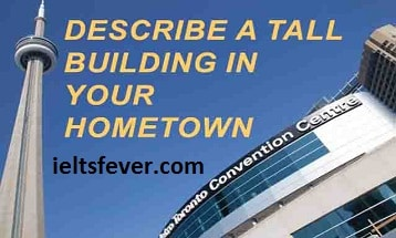 ieltsfever cue card example January to April 2017 Describe a tall building in your hometown you like or dislike IELTS EXAM