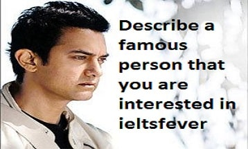 describe a famous person Describe someone famous or someone you know  there is a very famous speech that he made in  hi i'm going to describe a person.