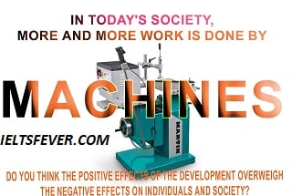 In today's society , more and more work is done by machines. Do you