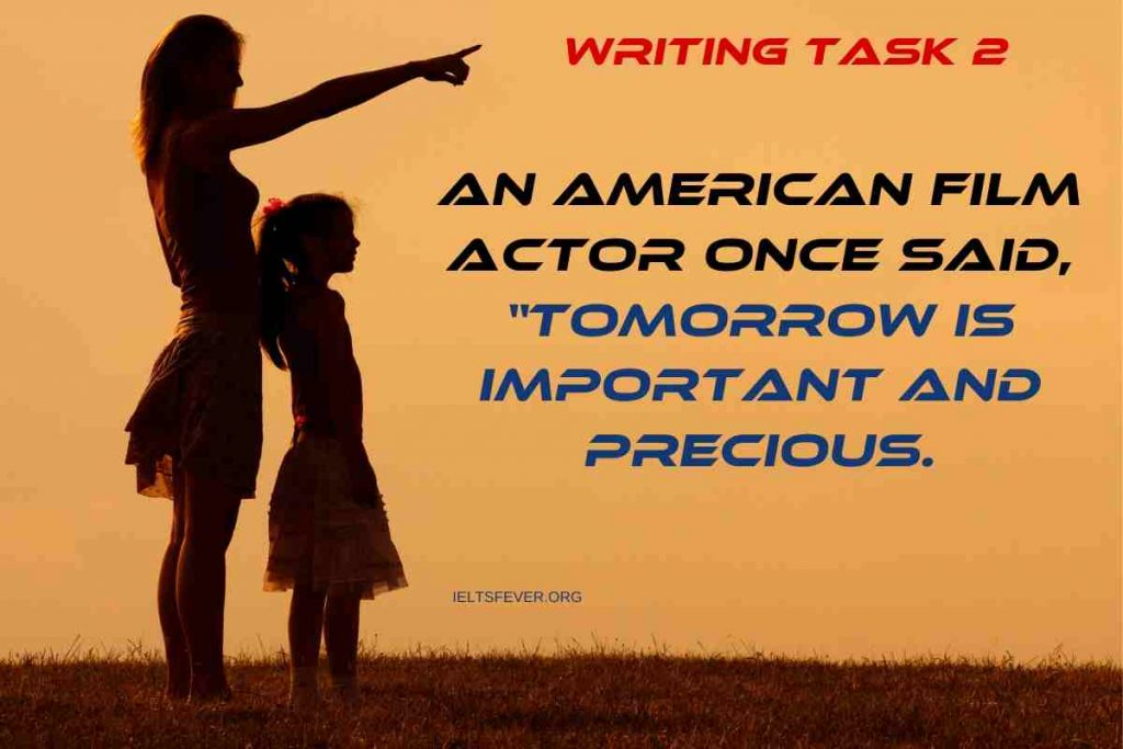 """An American Film Actor Once Said, """"Tomorrow is Important and Precious"""