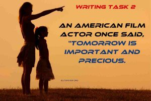 """An American Film Actor Once Said, """"Tomorrow is Important and Precious transform"""