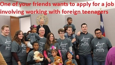 One of your friends wants to apply for a job involving working with foreign teenagers IELTS EXAM
