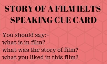 STORY OF A FILM IELTS SPEAKING CUE CARD