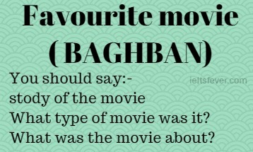 Favourite Movie Baghban Speaking Cue Card  Ielts Fever