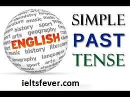 Simple Past Tenses English Grammar ielts exam