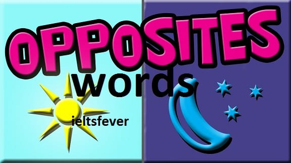 useful opposite words ielts exam