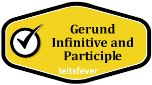 WRONG USAGE OF PARTICIPLES AND INFINITIVES IELTS EXAM