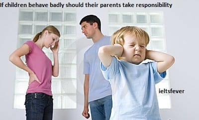 If children behave badly should their parents take responsibility
