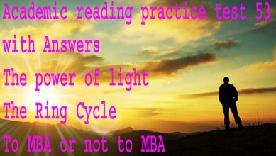 Academic reading practice test 53 The power of light , The Ring Cycle ,To MBA or not to MBA