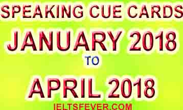 January2018 toApril2018 Cue cards with answers ielts exam