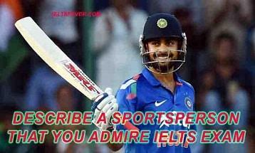 Describe a sportsperson that you admire ielts exam
