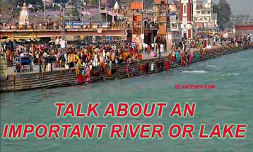 Talk about an important river or Lake ielts exam