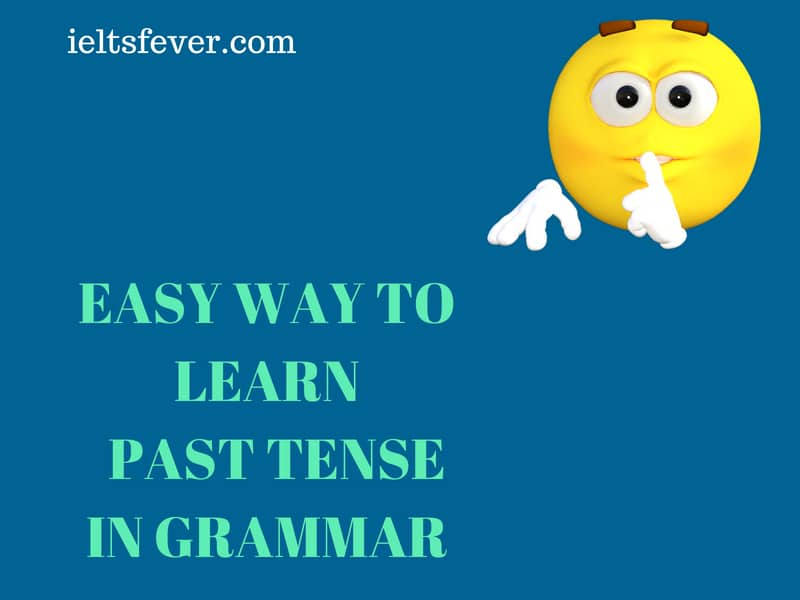 EASY WAY TO LEARN  PAST TENSE IN GRAMMAR