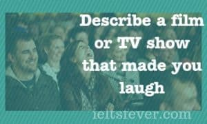 Describe a film or TV show that made you laugh