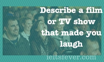 Describe a film or TV show that made you laugh.
