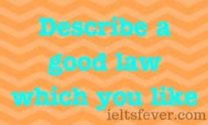 Describe a good law which you like