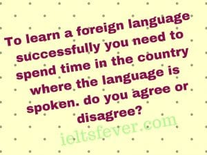 To learn a foreign language successfully you need to spend time
