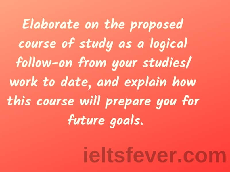 Elaborate on the proposed course of study as a logical follow-on from your studies/ work to date, and explain how this course will prepare you for future goals.