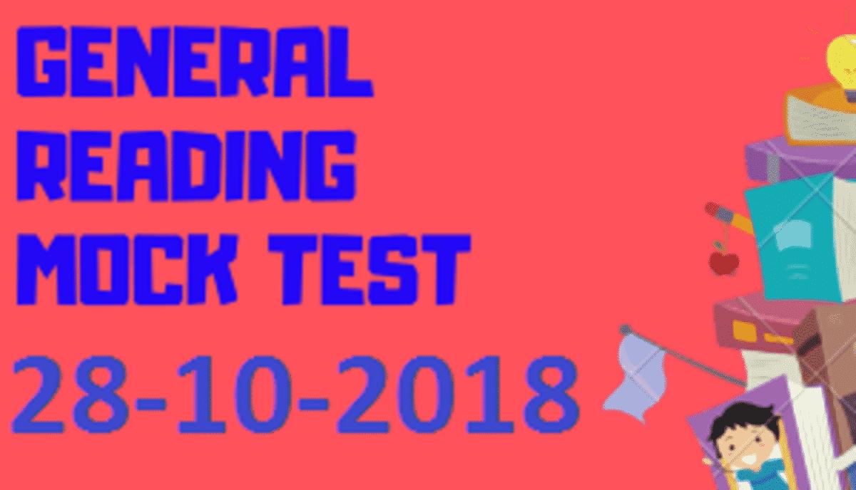 GENERAL READING MOCK TEST 28-10-2018 - IELTS FEVER