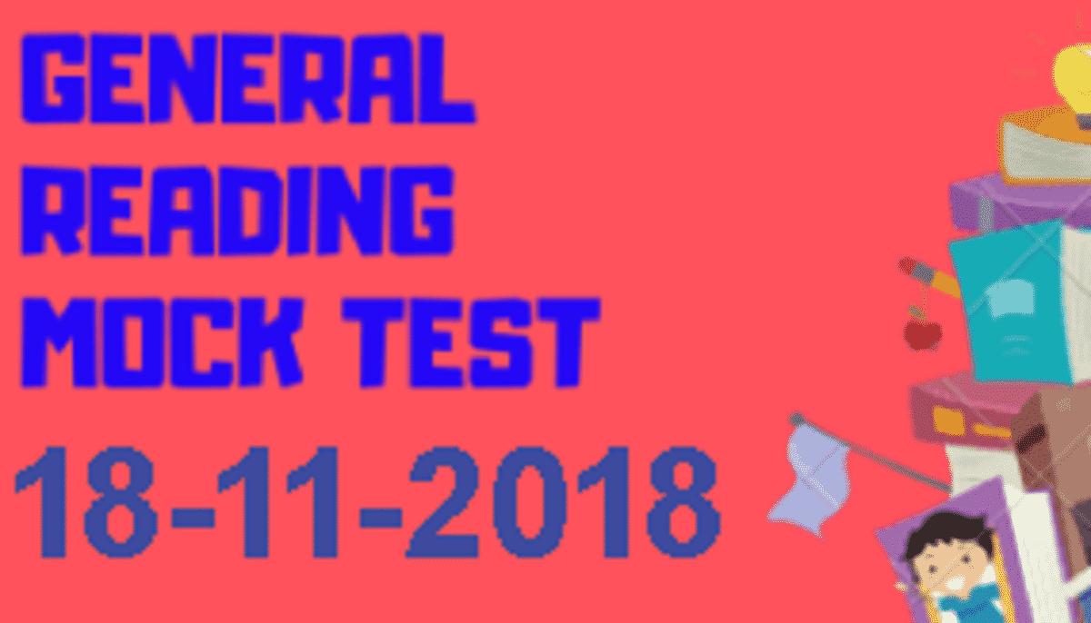 GENERAL READING MOCK TEST 18-11-2018 - IELTS FEVER