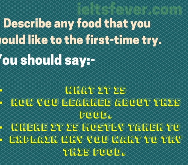 Describe any food that you would like to the first-time try.