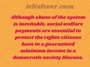 welfare societies Although abuse of the system is inevitable, social welfare payments