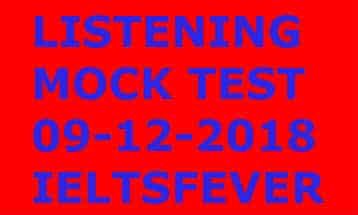 LISTENING MOCK TEST 09-12-2018 IELTSFEVER
