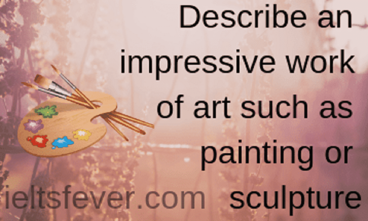 Describe An Impressive Work Of Art Such As Painting Or