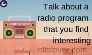 Talk about a radio program that you find interesting