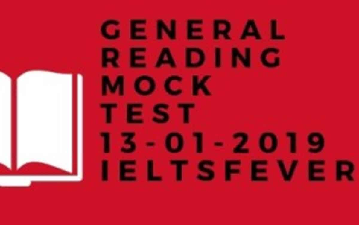 General Reading mock Test 13-01-2019 - IELTS FEVER