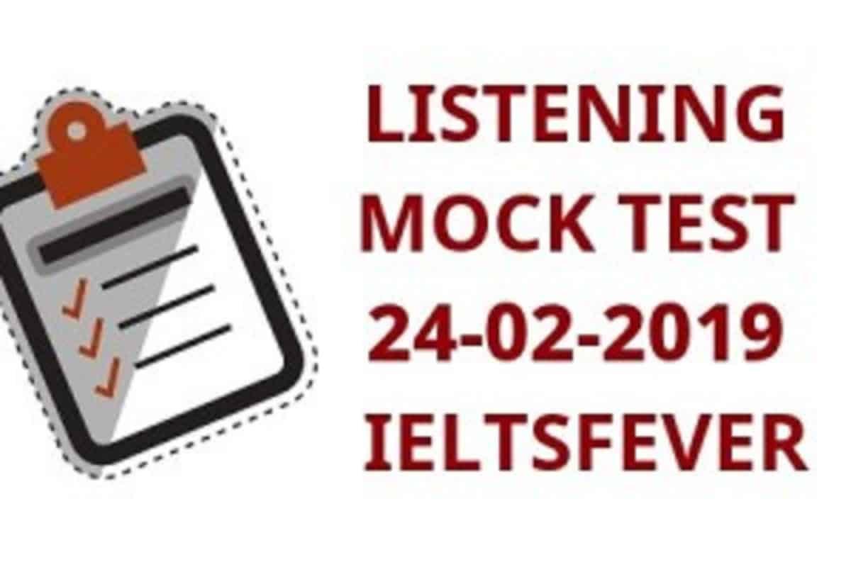 LISTENING MOCK TEST 24-02-2019 IELTSFEVER - IELTS FEVER