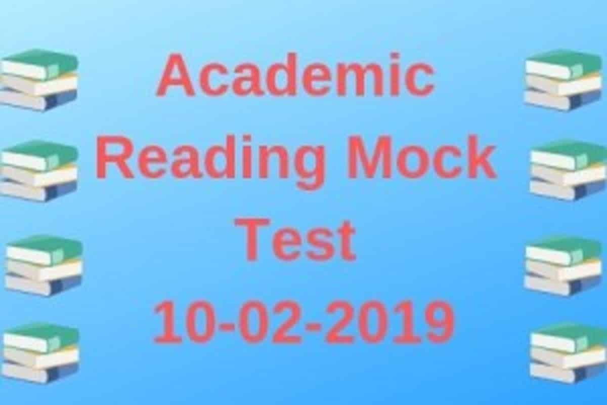 Academic Reading Mock Test 10-02-2019 - IELTS FEVER