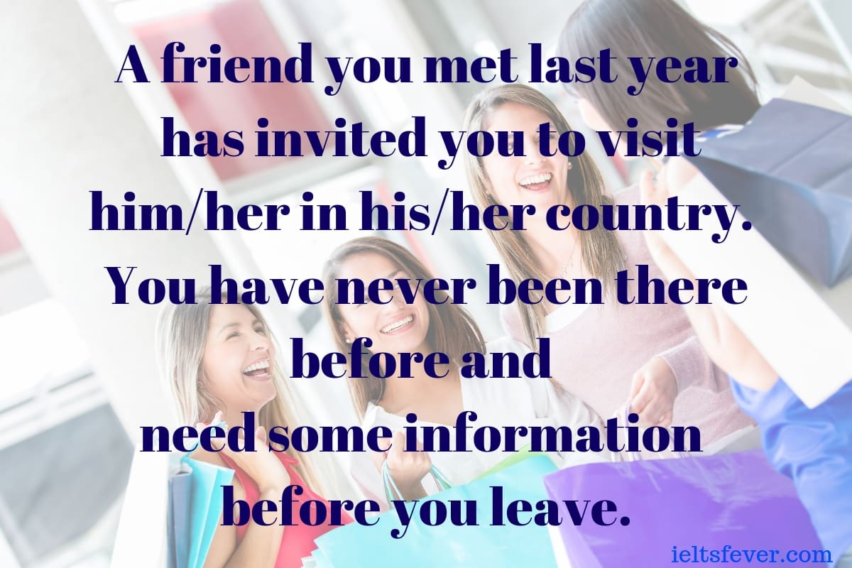 A friend you met last year has invited you to visit