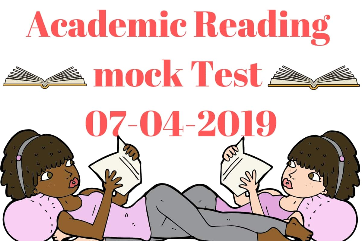 ACADEMIC READING MOCK TEST 07-04-2019 - IELTS FEVER
