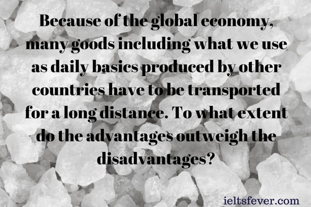 Because of the global economy many goods including what we use