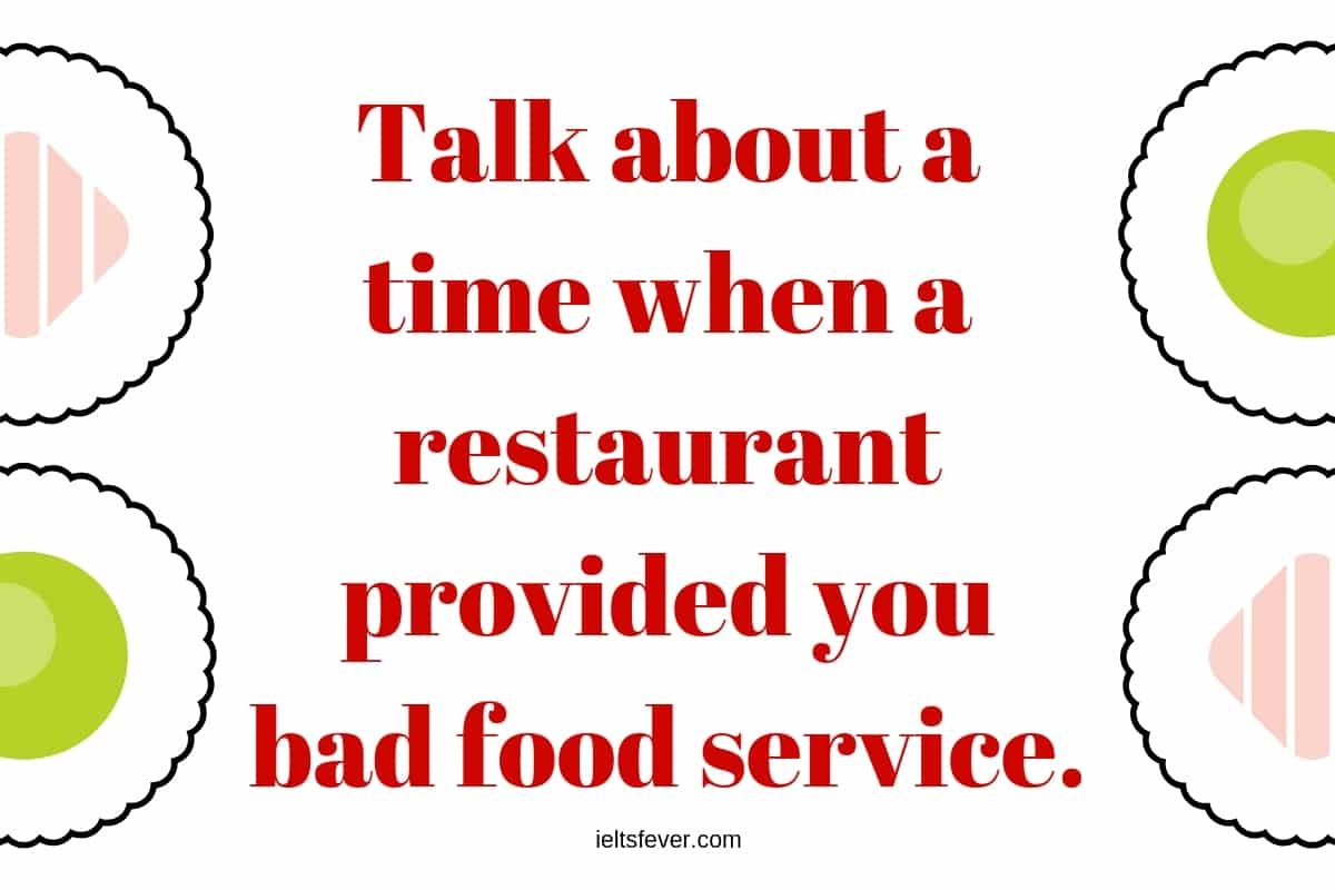 Talk about a time when a restaurant provided you bad food service
