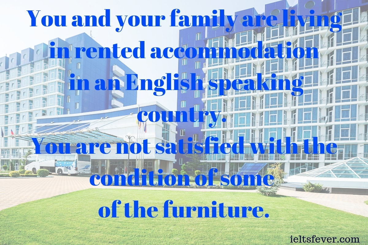 You and your family are living in rented accommodation in an English speaking country