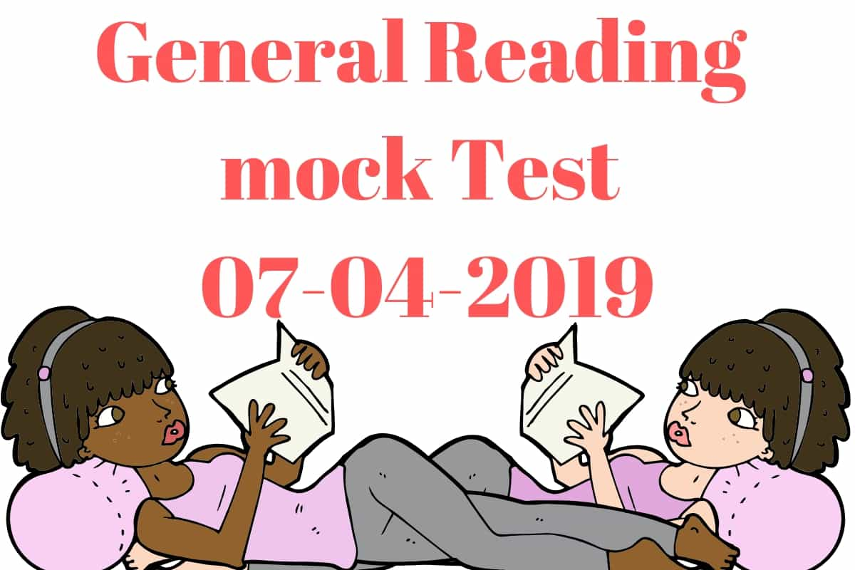 General Reading mock Test 07-04-2019