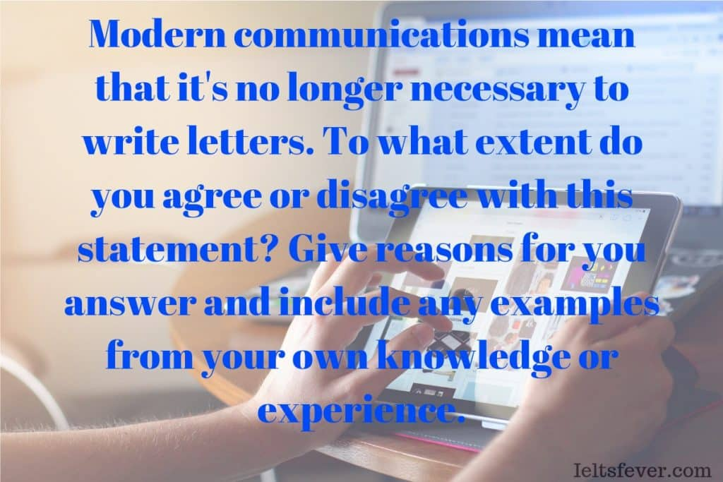 Modern communications mean that it's no longer necessary to write letters Modern communications mean that it's no longer necessary to write letters