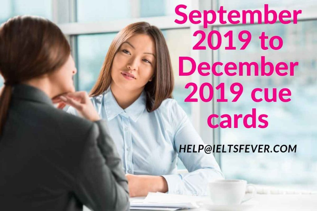 September 2019 to December 2019 cue cards with answers