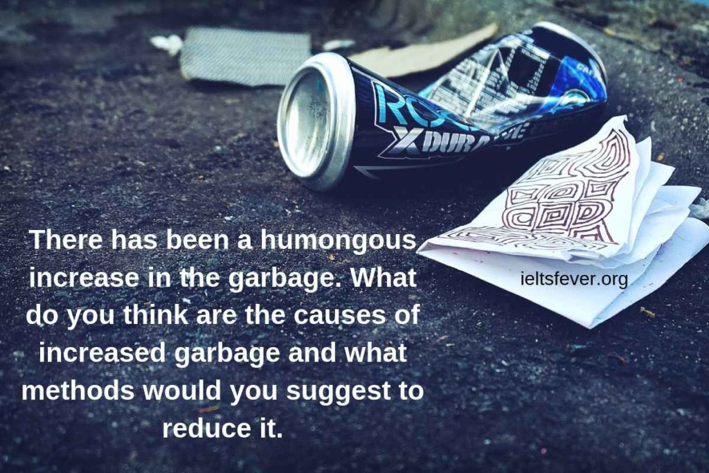 There has been a humongous increase in the garbage