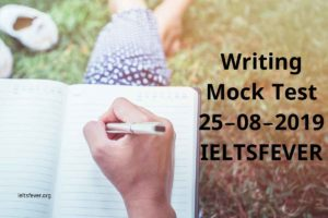 Writing Mock Test 25-08-2019 IELTSFEVER