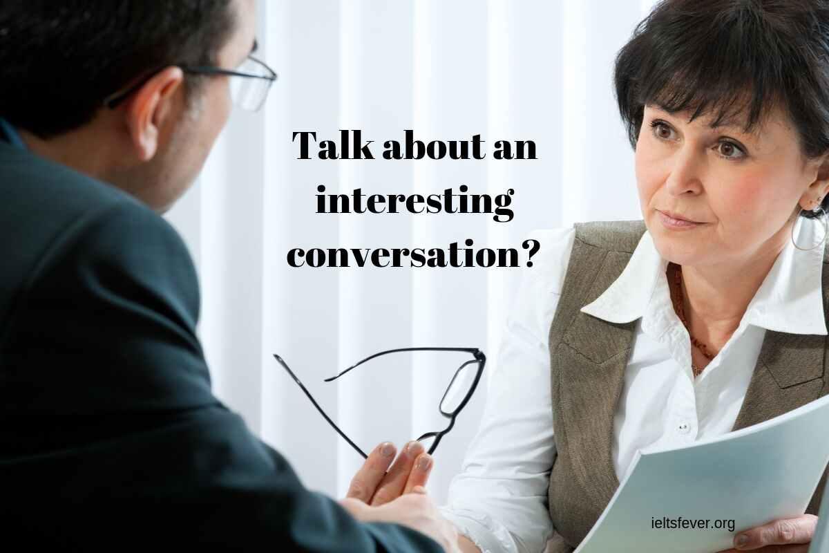Talk about an interesting conversation?